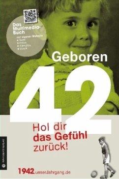 Geboren 1942 - Hol dir das Gefühl zurück!