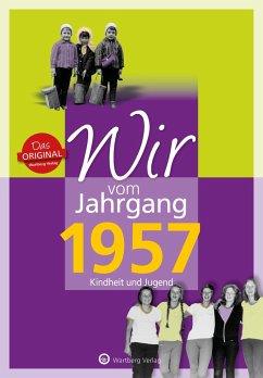 Wir vom Jahrgang 1957 - Kindheit und Jugend - Weber-Bock, Jutta