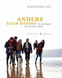 ANDERS ÄLTER WERDEN - Ley, Katharina
