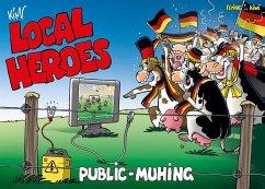Local Heroes Public Muhing - Schmidt, Kim