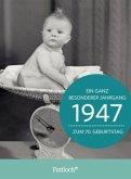 1947 - Ein ganz besonderer Jahrgang Zum 70. Geburtstag