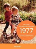 1977 - Ein ganz besonderer Jahrgang Zum 40. Geburtstag