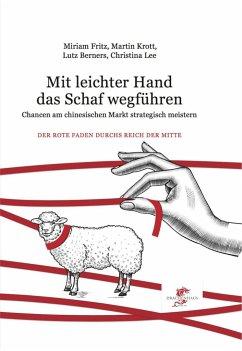 Mit leichter Hand das Schaf wegführen - Krott, Martin;Berners, Lutz;Fritz, Miriam