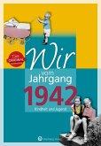 Wir vom Jahrgang 1942 - Kindheit und Jugend