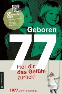 Geboren 1977 - Hol dir das Gefühl zurück!