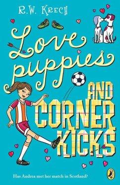 Love Puppies and Corner Kicks (eBook, ePUB) - Krech, Bob