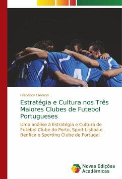Estratégia e Cultura nos Três Maiores Clubes de Futebol Portugueses