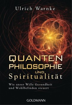 Quantenphilosophie und Spiritualität - Warnke, Ulrich