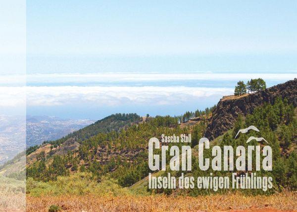 Gran Canaria - Inseln des ewigen Frühlings - Stoll, Sascha