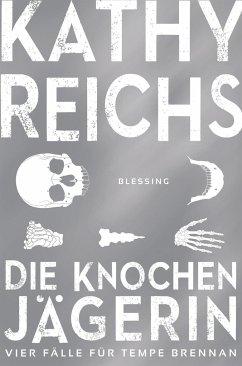 Die Knochenjägerin - Reichs, Kathy