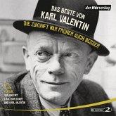 Das Beste von Karl Valentin. Die Zukunft war früher auch besser, 6 Audio-CDs