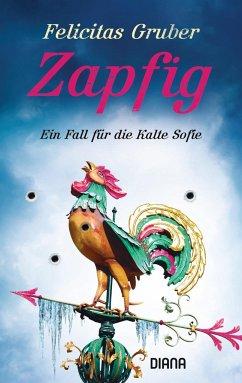 Zapfig / Rechtsmedizinerin Sofie Rosenhuth Bd.4 - Gruber, Felicitas