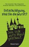 Entschuldigung, sind Sie die Wurst? / Deutschland im O-Ton Bd.1
