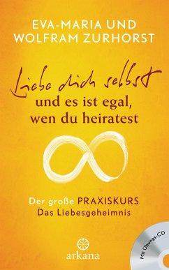 Liebe dich selbst und es ist egal wen du heiratest - Zurhorst, Eva-Maria; Zurhorst, Wolfram