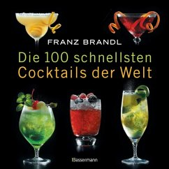 Die 100 schnellsten Cocktails der Welt - Brandl, Franz