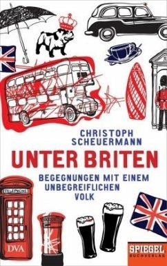 Unter Briten - Scheuermann, Christoph
