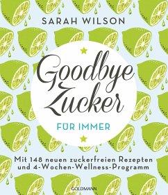 Goodbye Zucker - für immer - Wilson, Sarah