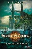 Sturm aus dem Süden / Die Blausteinkriege Bd.2