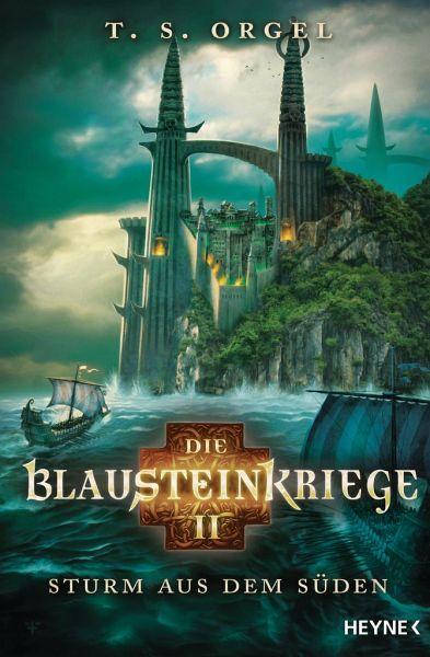 Sturm aus dem Süden / Die Blausteinkriege Bd.2 - Orgel, T. S.