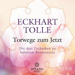 Torwege zum Jetzt, 1 Audio-CD - Tolle, Eckhart