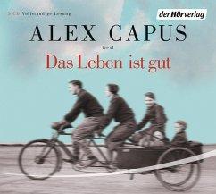 Das Leben ist gut, 5 Audio-CDs - Capus, Alex