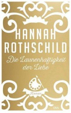 Die Launenhaftigkeit der Liebe - Rothschild, Hannah