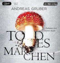 Todesmärchen / Sabine Nemez und Maarten Sneijder Bd.3 (1 MP3-CD) - Gruber, Andreas