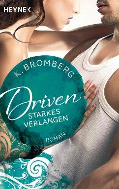 Starkes Verlangen / Driven Bd.7 - Bromberg, K.