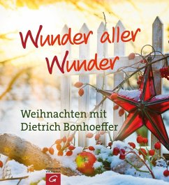 Wunder aller Wunder - Bonhoeffer, Dietrich
