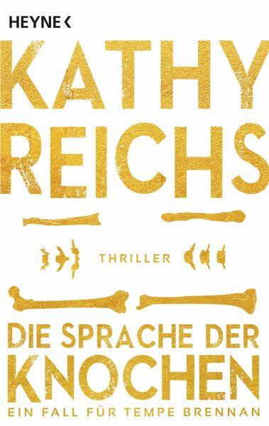 Die Sprache der Knochen / Tempe Brennan Bd.18 von Kathy Reichs als ...