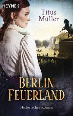 Berlin Feuerland - Müller, Titus