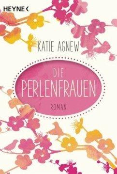 Die Perlenfrauen - Agnew, Katie