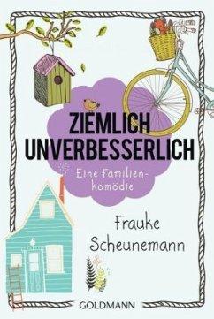 Ziemlich unverbesserlich - Scheunemann, Frauke