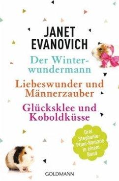 Der Winterwundermann / Liebeswunder und Männerzauber / Glücksklee und Koboldküsse - Evanovich, Janet