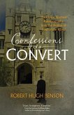 Confessions of a Convert: The Classic Spiritual Autobiography from the Author of Lord of the World