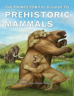 Princeton Field Guide to Prehistoric Mammals