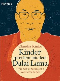 Kinder sprechen mit dem Dalai Lama - Rinke, Claudia; Dalai Lama XIV.