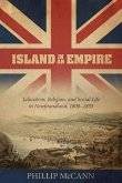 Island in an Empire: Education, Religion, and Social Life in Newfoundland, 1800-1855