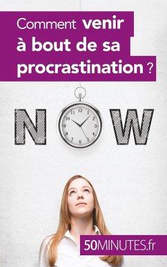 Comment venir à bout de sa procrastination ? - Dorchy, Aurélie; Minutes