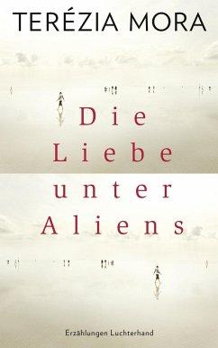 Die Liebe unter Aliens - Mora, Terézia