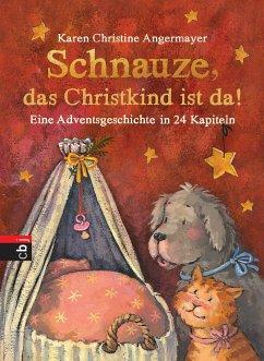 Schnauze, das Christkind ist da / Schnauze Bd.2 - Angermayer, Karen Chr.