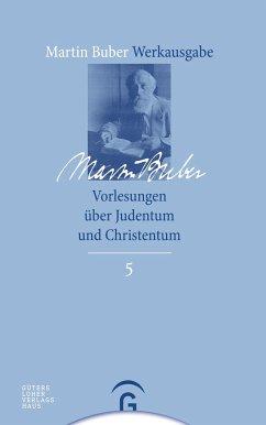 Vorlesungen über Judentum und Christentum - Buber, Martin;Buber, Martin Buber, Martin;Buber, Martin