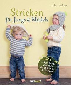 Stricken für Jungs & Mädels - Jaeken, Julie
