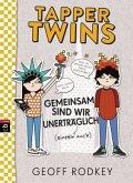 Gemeinsam sind wir unerträglich / Tapper Twins Bd.2