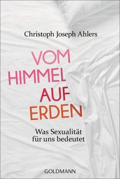 Vom Himmel auf Erden - Ahlers, Christoph J.; Lissek, Michael