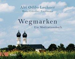 Wegmarken - Lechner, Odilo; Kaufmann, Hans-Günther