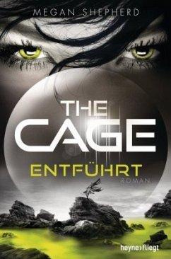 Entführt / The Cage Bd.1 - Shepherd, Megan