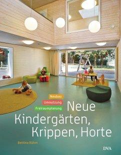 Neue Kindergärten, Krippen, Horte - Rühm, Bettina