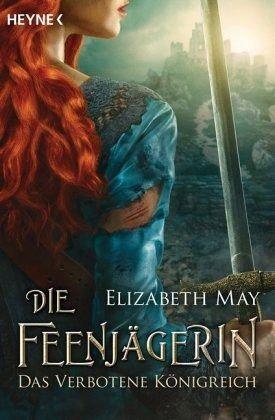 Das verbotene Königreich / Feenjägerin Bd.2 - May, Elizabeth