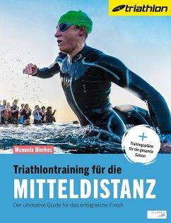 Triathlontraining für die Mitteldistanz - Dierkes, Manuela